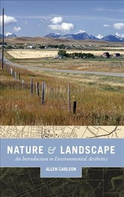 Nature and landscape : an introduction to environmental aesthetics