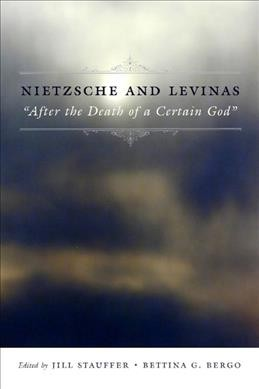 "Nietzsche and Levinas : ""after the death of a certain God"""