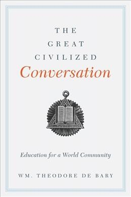 The great civilized conversation : education for a world community /