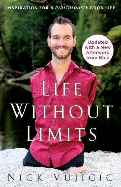Life without limits : : inspiration for a ridiculously good life
