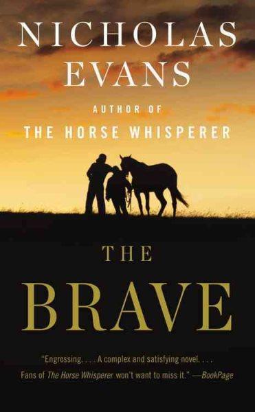 The brave : : a novel