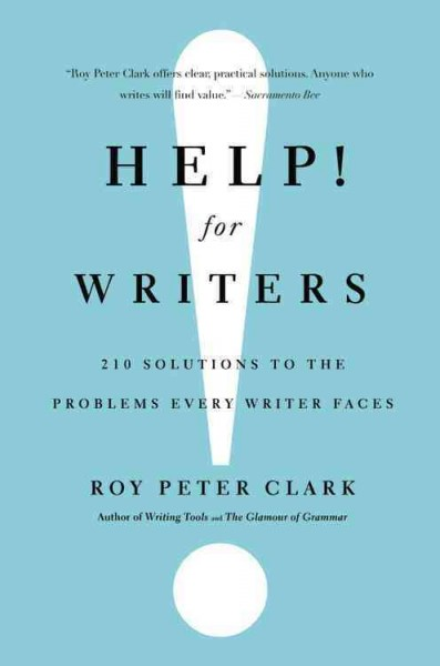 Help! for writers : 210 solutions to the problems every writer faces