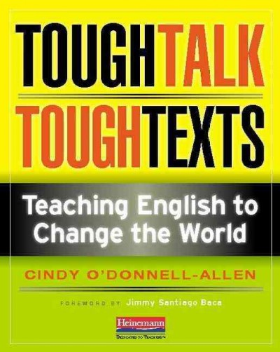 Tough talk, tough texts : teaching English to change the world
