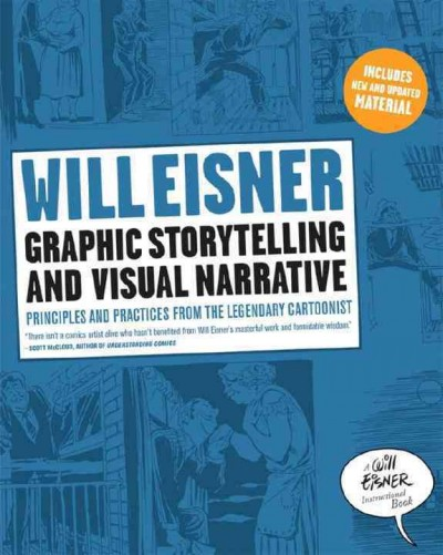 Graphic storytelling and visual narrative : principles and practices from the legendary cartoonist