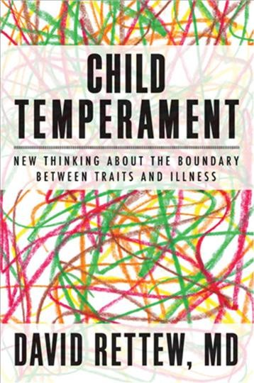 Child temperament : new thinking about the boundary between traits and illness /