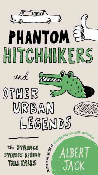 Phantom hitchhikers and other urban legends : : the strange stories behind tall tales