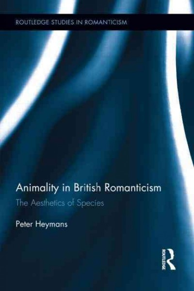 Animality in British Romanticism : the aesthetics of species