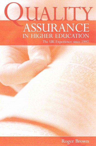 Quality assurance in higher education : the UK experience since 1992 /