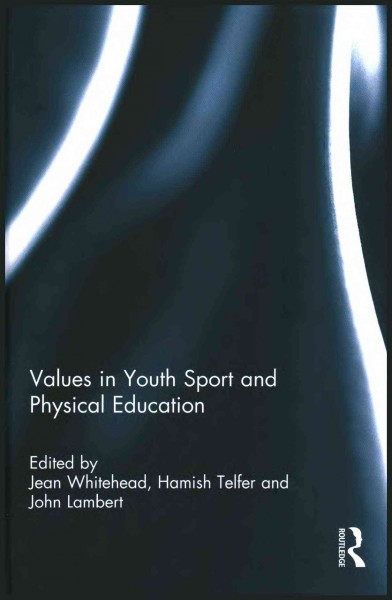 Values in youth sport and physical education /