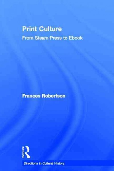 Print culture : : from steam press to ebook