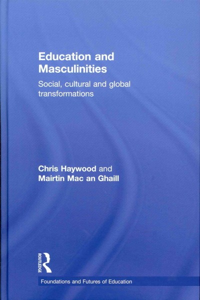 Education and masculinities : social, cultural and global transformations /