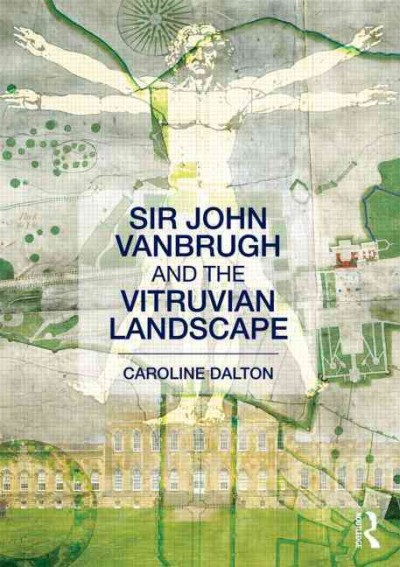 Sir John Vanbrugh and the Vitruvian landscape /