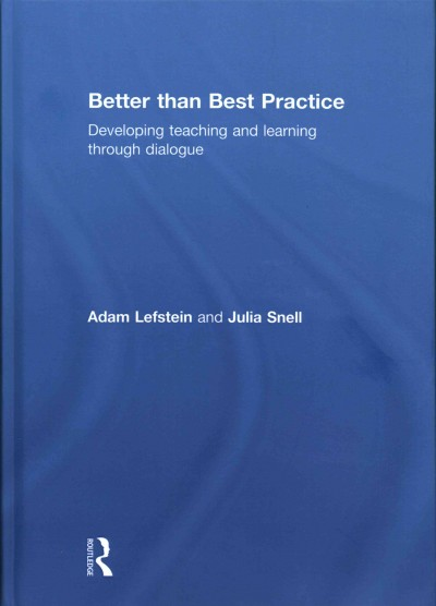 Better than best practice : developing teaching and learning through dialogic pedagogy