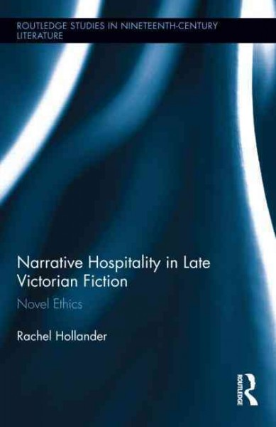 Narrative hospitality in late Victorian fiction : novel ethics
