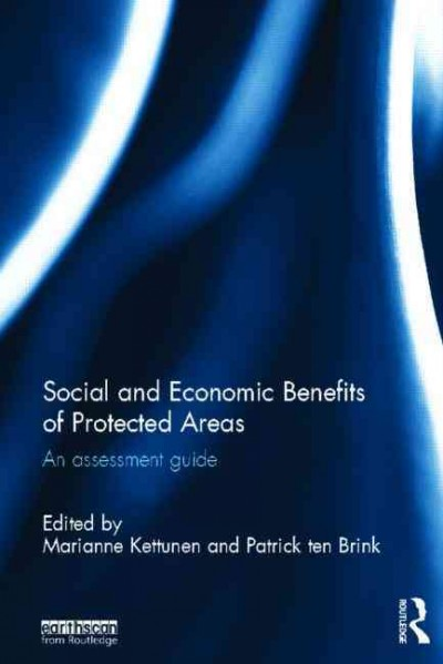 Social and economic benefits of protected areas : an assessment guide /
