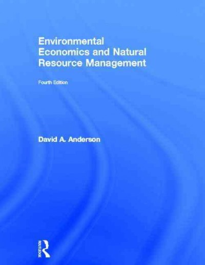 Environmental economics and natural resource management /