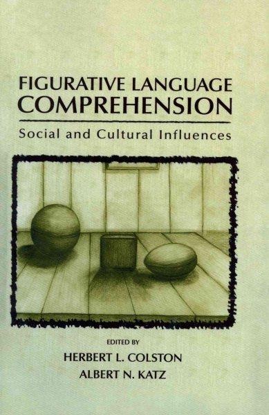 Figurative language comprehension : social and cultural influences /