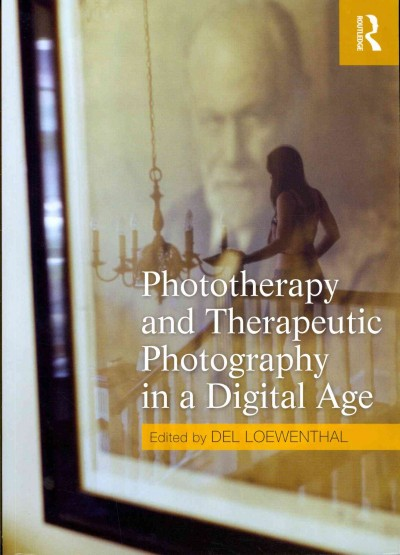 Phototherapy and therapeutic photography in a digital age /