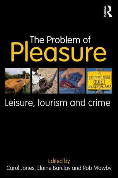 The problem of pleasure : : leisure- tourism and crime