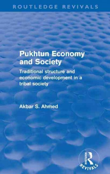 Pukhtun economy and society : : traditional structure and economic development in a tribal society