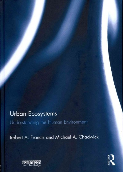 Urban ecosystems : understanding the human environment /