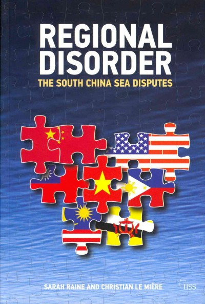 Regional disorder : : the South China Sea disputes