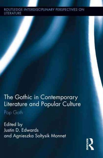 The gothic in contemporary literature and popular culture : pop goth
