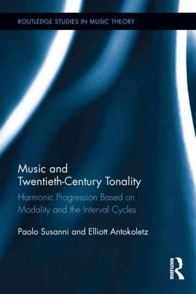 Music and twentieth-century tonality : harmonic progression based on modality and the interval cycles /