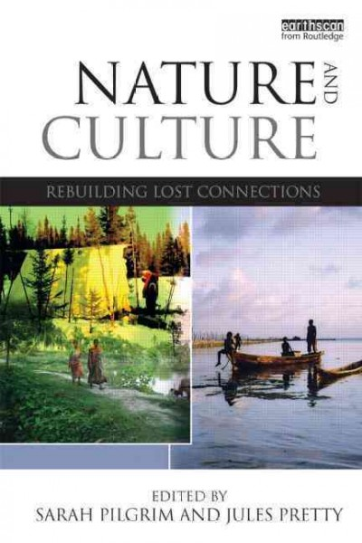 Nature and culture : rebuilding lost connections /