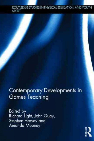 Contemporary developments in games teaching /