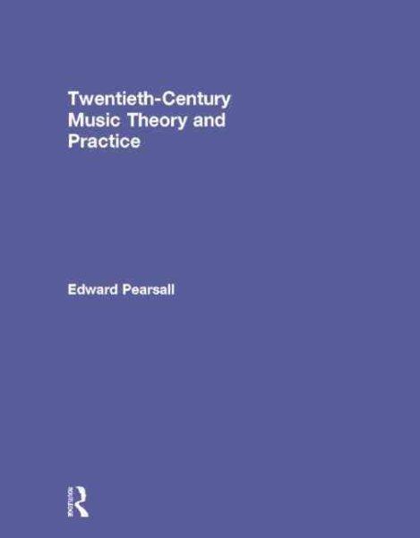 Twentieth-century music theory and practice /
