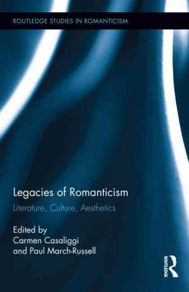 Legacies of romanticism : literature, culture, aesthetics