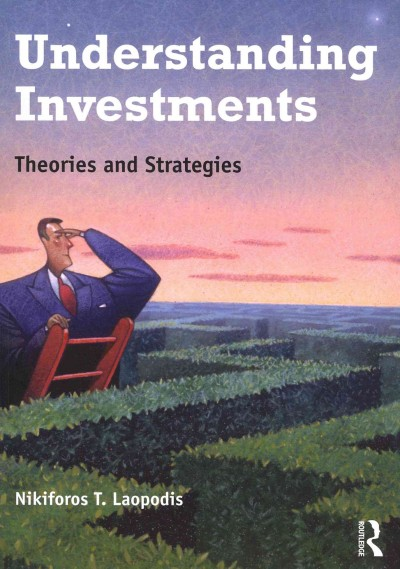 Understanding investments : : theories and strategies
