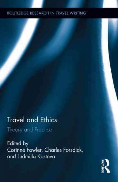 Travel and ethics : theory and practice