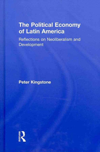 The political economy of Latin America : reflections on neoliberalism and development