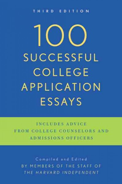 100 successful college application essays /
