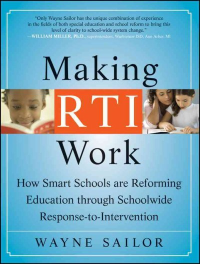 Making RTI work : how smart schools are reforming education through schoolwide response-to-intervention /