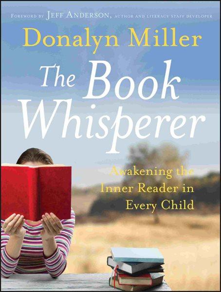 The book whisperer : awakening the inner reader in every child