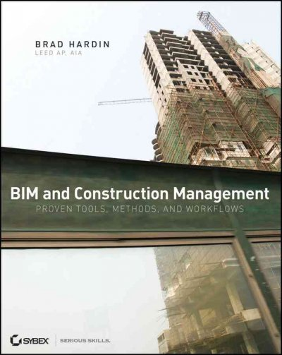 BIM and construction management : : proven tools- methods- and workflows