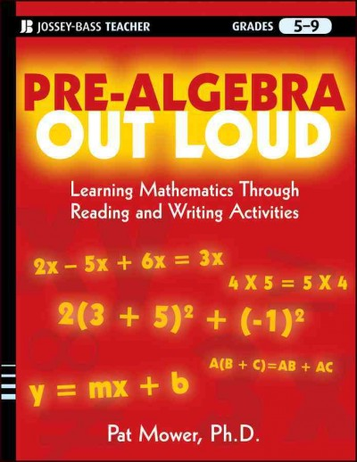 Pre-algebra out loud : learning mathematics through reading and writing activities /