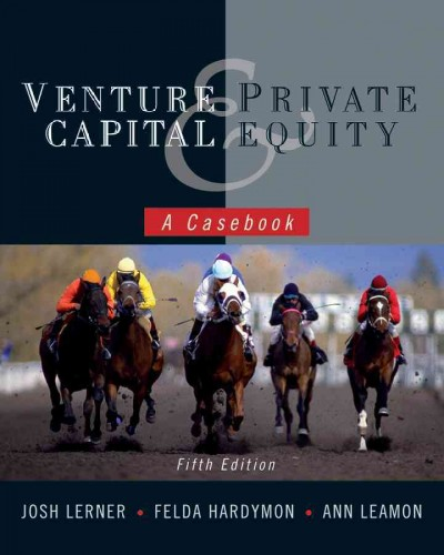 Venture capital and private equity : : a casebook