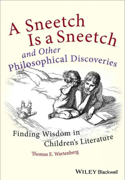 A sneetch is a sneetch and other philosophical discoveries : finding wisdom in children