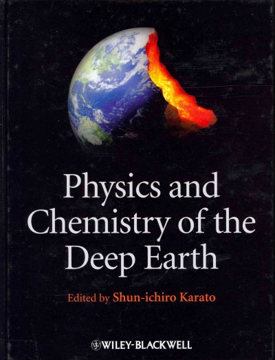 Physics and chemistry of the deep Earth /