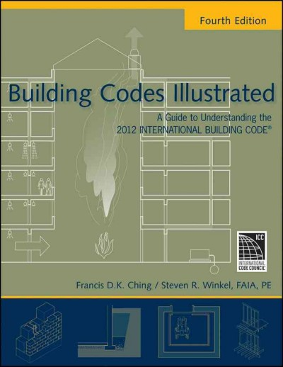 Building codes illustrated : : a guide to understanding the 2012 international building code
