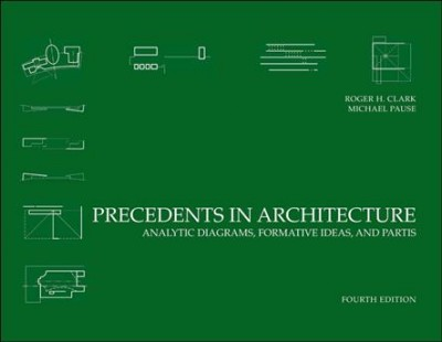 Precedents in architecture : : analytic diagrams- formative ideas- and partis