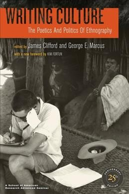 Writing culture : the poetics and politics of ethnography