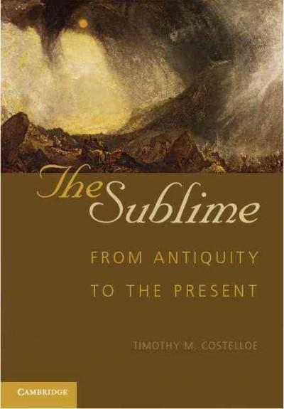 The sublime : from antiquity to the present /