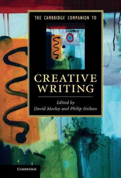 The Cambridge companion to creative writing /