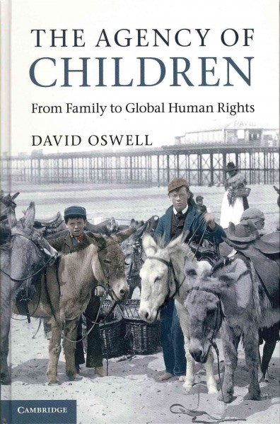 The agency of children : from family to global human rights /