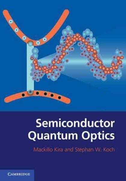 Semiconductor quantum optics /